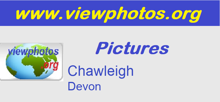 Chawleigh Pictures