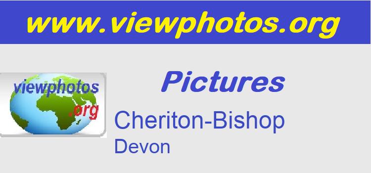 Cheriton-Bishop Pictures
