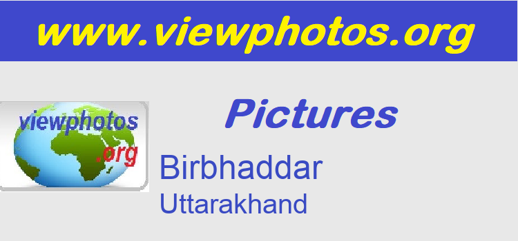 Birbhaddar Pictures