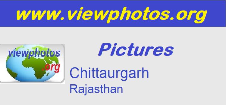 Chittaurgarh Pictures