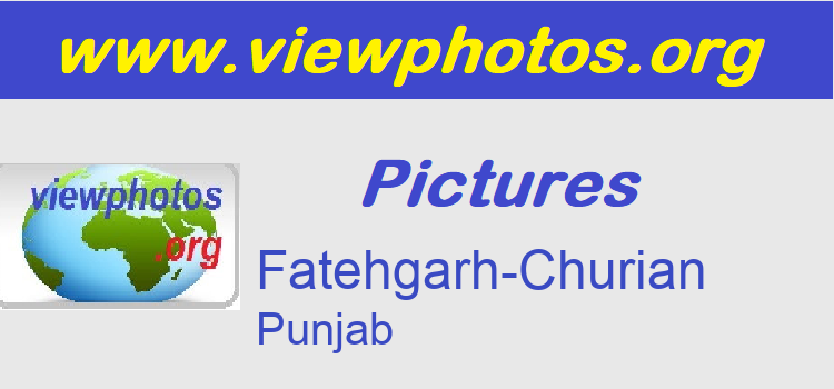 Fatehgarh-Churian Pictures