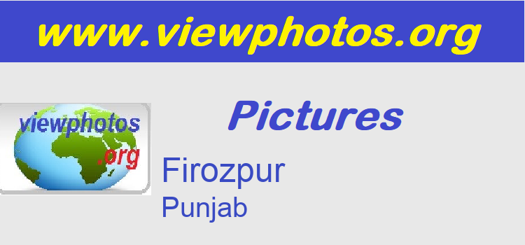 Firozpur Pictures