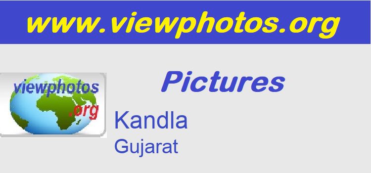 Kandla Pictures