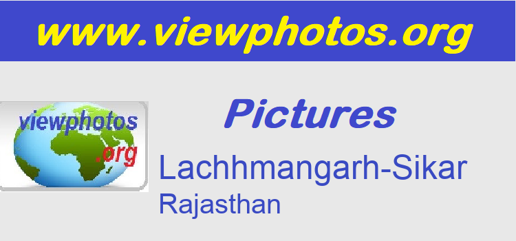 Lachhmangarh-Sikar Pictures