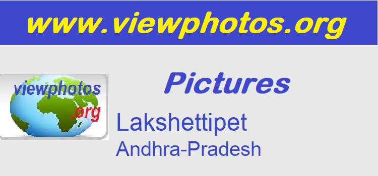 Lakshettipet Pictures