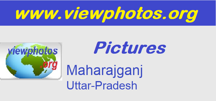 Maharajganj Pictures