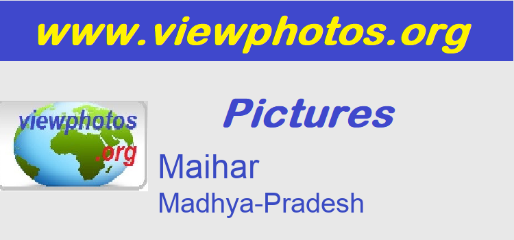 Maihar Pictures