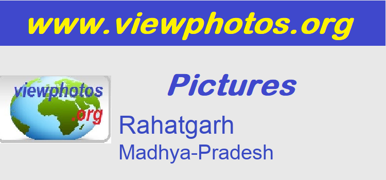 Rahatgarh Pictures