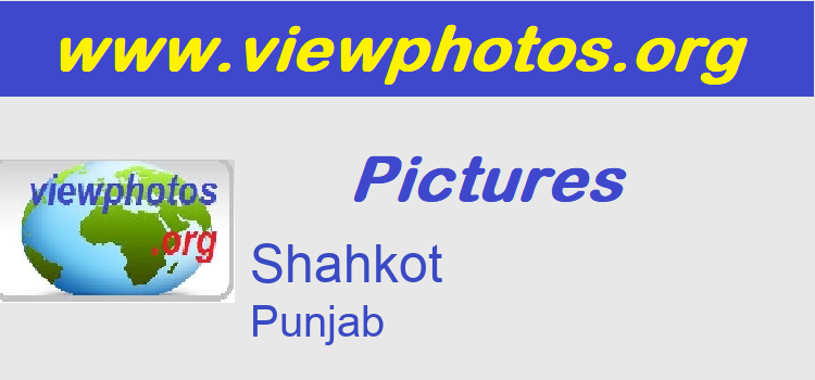 Shahkot Pictures