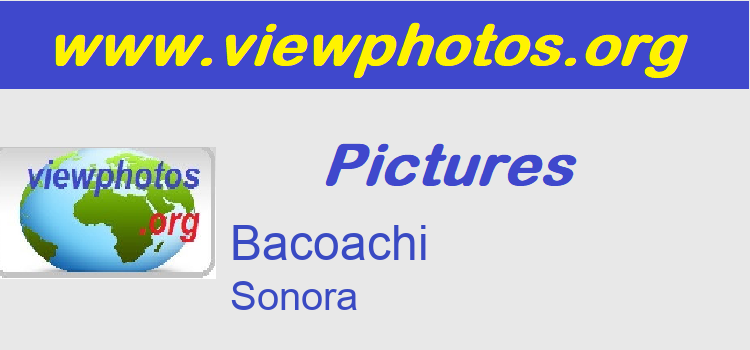 Bacoachi Pictures