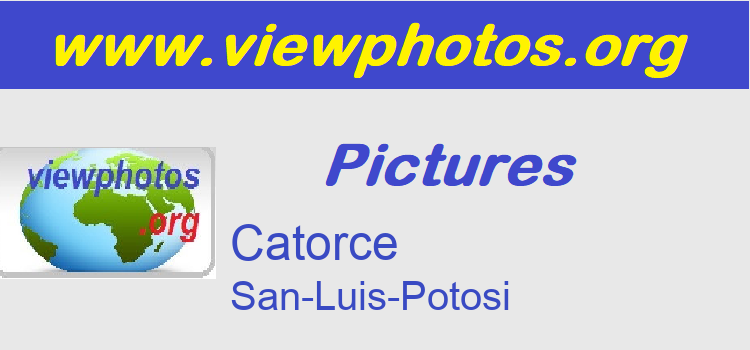 Catorce Pictures