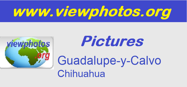 Guadalupe-y-Calvo Pictures