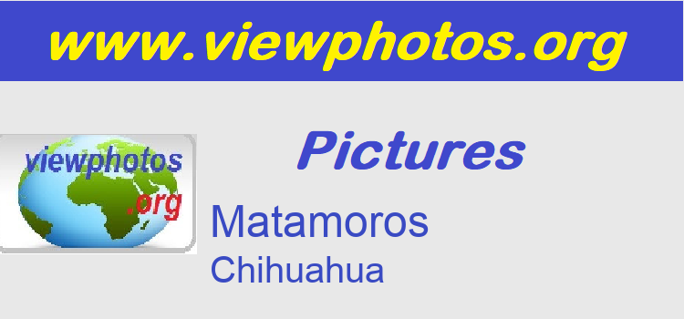 Matamoros Pictures
