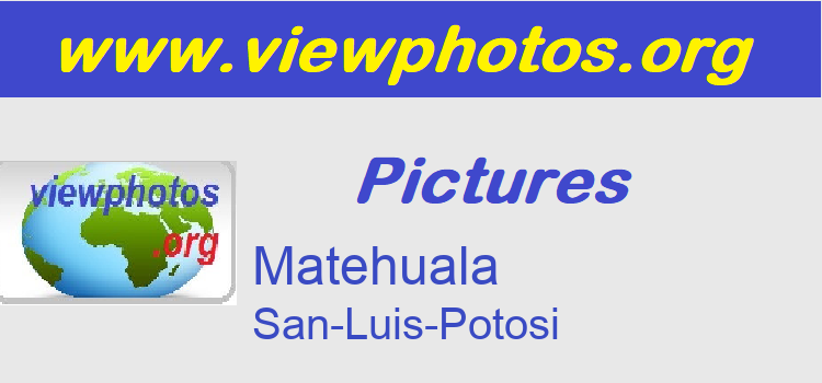 Matehuala Pictures