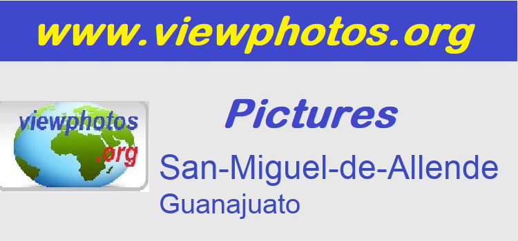 San-Miguel-de-Allende Pictures