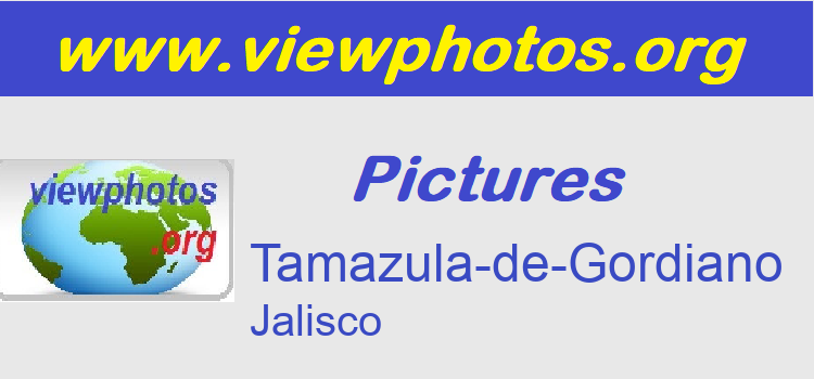 Tamazula-de-Gordiano Pictures