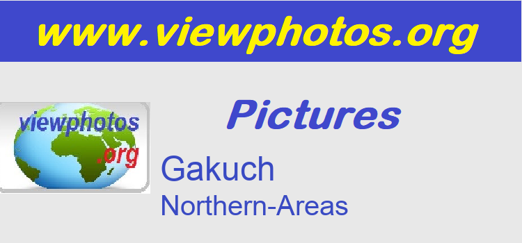 Gakuch Pictures