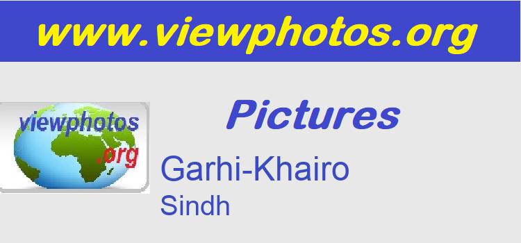 Garhi-Khairo Pictures