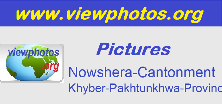 Nowshera-Cantonment Pictures
