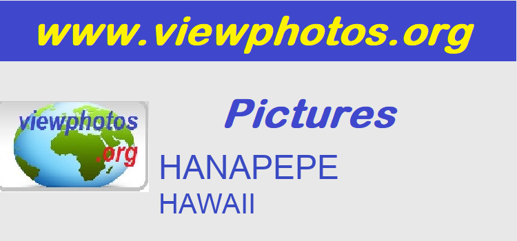 HANAPEPE Pictures