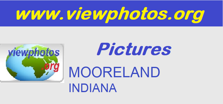 MOORELAND Pictures
