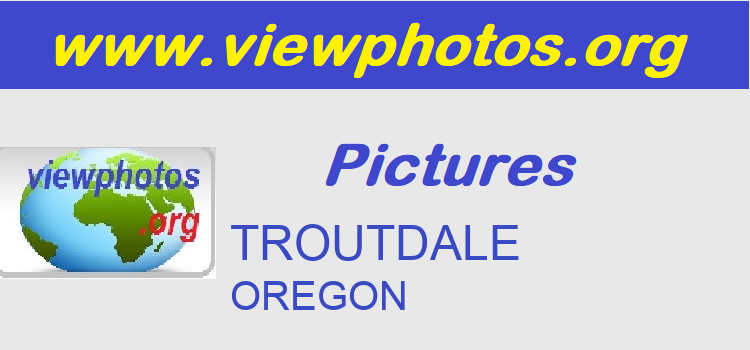 TROUTDALE Pictures