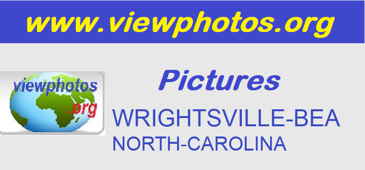 WRIGHTSVILLE-BEA Pictures